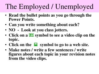 The Employed / Unemployed
