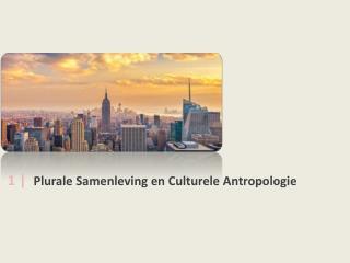 1 | Plurale Samenleving en Culturele Antropologie