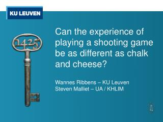 Can  the  experience  of  playing  a  shooting  game  be  as different as  chalk and cheese ?