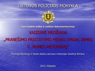 Parengė Bendrųjų ir teisės dalykų skyriaus mokytojas Giedrius Rimkus 2012, Klaipėda