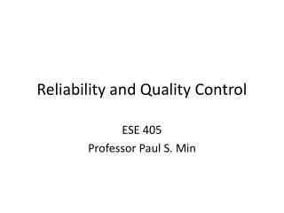 Reliability and Quality Control