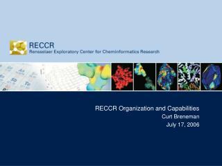 RECCR Organization and Capabilities Curt Breneman July 17, 2006