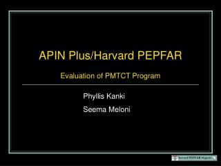 APIN Plus/Harvard PEPFAR Evaluation of PMTCT Program