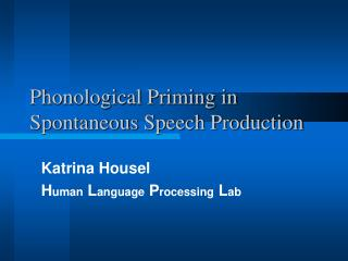 Phonological Priming in Spontaneous Speech Production