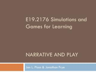 E19.2176 Simulations and Games for Learning NARRATIVE AND PLAY