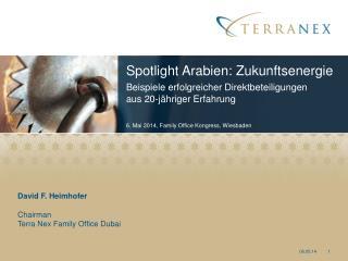 David F. Heimhofer  Chairman  Terra Nex Family Office Dubai