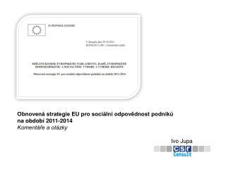 Obnovená strategie EU pro sociální odpovědnost podniků  na období 2011-2014 Komentáře a otázky
