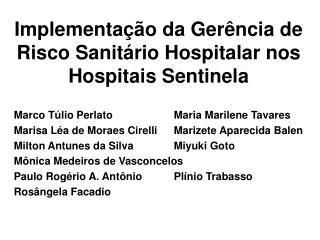 Implementa  o da Ger ncia de Risco Sanit rio Hospitalar nos Hospitais Sentinela
