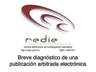 Breve diagn stico de una publicaci n arbitrada electr nica