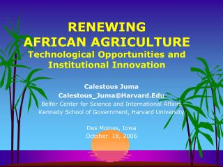 RENEWING AFRICAN AGRICULTURE Technological Opportunities and Institutional Innovation