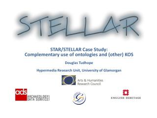 STAR/STELLAR Case Study: Complementary use of ontologies and (other) KOS Douglas Tudhope
