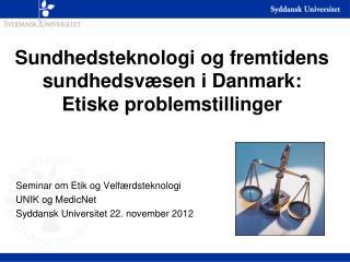 Sundhedsteknologi og fremtidens sundhedsvæsen i Danmark: Etiske problemstillinger