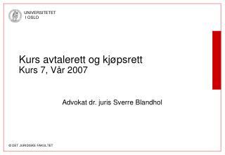 Kurs avtalerett og kjøpsrett Kurs 7, Vår 2007