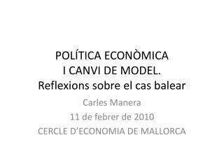 POLÍTICA ECONÒMICA  I CANVI DE MODEL.  Reflexions  sobre el cas balear