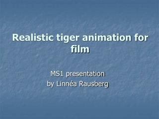 Realistic tiger animation for film
