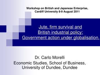 Dr. Carlo Morelli Economic Studies, School of Business, University of Dundee, Dundee