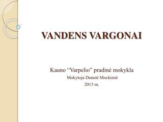VANDENS VARGONAI