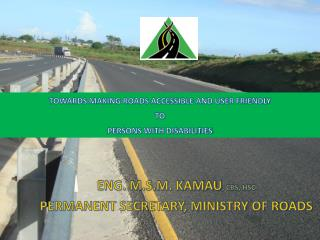 TOWARDS MAKING ROADS ACCESSIBLE AND USER FRIENDLY  TO  PERSONS WITH DISABILITIES