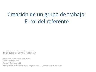 Creación de un grupo de trabajo: El rol del referente