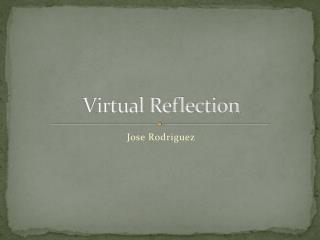 Virtual Reflection