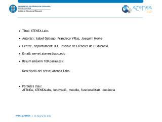 Títol : ATENEA  Labs Autor(s ): Isabel Gallego,  Franc isco  Villas , Joaquim  Morte