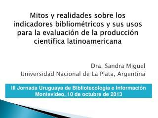 Dra. Sandra Miguel Universidad Nacional de La Plata, Argentina
