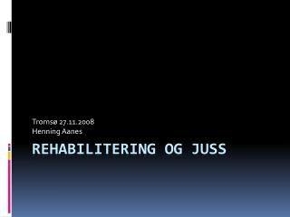 Rehabilitering og juss
