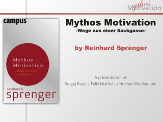 Mythos Motivation -Wege aus einer Sackgasse-  by Reinhard Sprenger