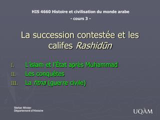 La succession contestée et les califes  Rashid ū n