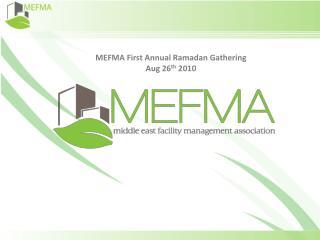MEFMA First Annual Ramadan Gathering Aug 26 th  2010
