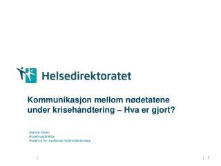 Kommunikasjon mellom nødetatene under  krisehåndtering – Hva er gjort?