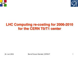 LHC Computing re-costing for 2006-2010 for the CERN T0/T1 center