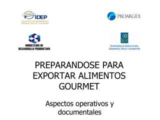 PREPARANDOSE PARA EXPORTAR ALIMENTOS GOURMET