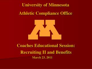 Coaches Educational Session: Recruiting II and Benefits March 23, 2011