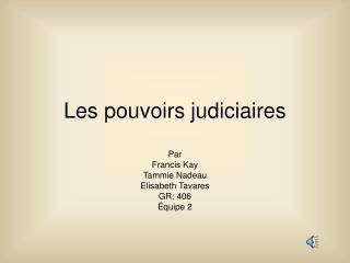 Les pouvoirs judiciaires