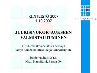 KIINTEISTÖ 2007  4.10.2007 JULKISIVUKORJAUKSEEN VALMISTAUTUMINEN JUKO-verkkoaineistosta neuvoja
