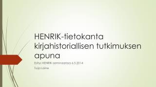HENRIK-tietokanta kirjahistoriallisen tutkimuksen apuna