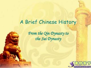 A Brief Chinese History From the Qin Dynasty to  the Sui Dynasty