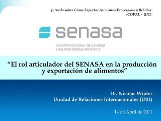 """""""El rol articulador del SENASA en la producción y exportación de alimentos"""""""