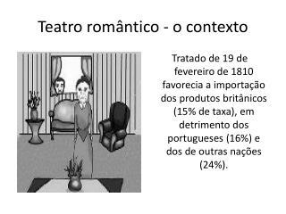Teatro romântico - o contexto