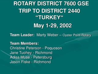 "ROTARY DISTRICT 7600 GSE TRIP TO DISTRICT 2440 ""TURKEY""     	         May 1-29, 2002"