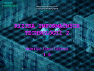 RIZIKÁ INFORMAČNÝCH TECHNOLÓGIÍ 2