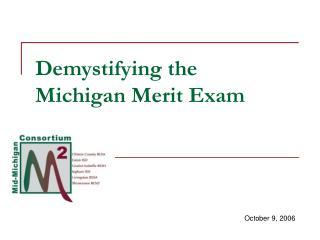 Demystifying the  Michigan Merit Exam