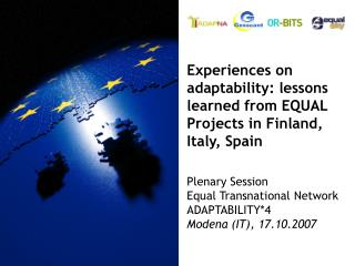 Experiences on adaptability: lessons learned from EQUAL Projects in Finland, Italy, Spain