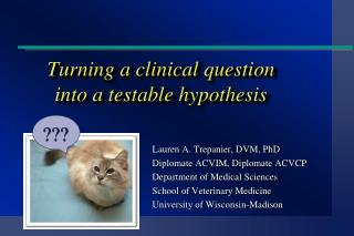 Turning a clinical question into a testable hypothesis