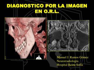 DIAGNOSTICO POR LA IMAGEN EN O.R.L.