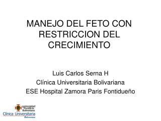 MANEJO DEL FETO CON RESTRICCION DEL CRECIMIENTO