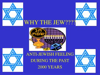 WHY THE JEW????