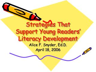 Strategies That Support Young Readers� Literacy Development