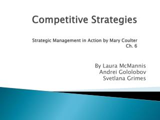 Competitive Strategies  Strategic Management in Action by Mary Coulter Ch. 6